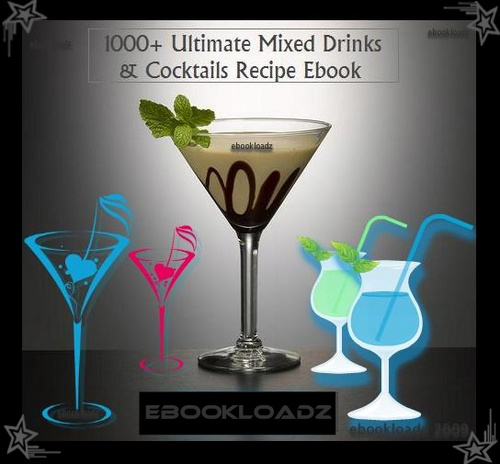 Thumbnail 1,000 + Ultimate Mixed Drinks & Cocktail Recipes Ebook