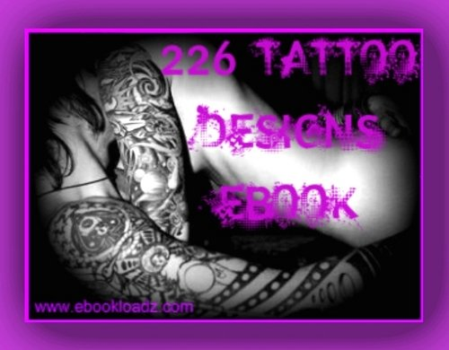 226 Ultimate Tattoo Designs Ebook With Resell Rights !