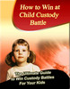 Thumbnail How To Win At Child Custody Battle now