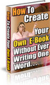 Thumbnail NEW! How To Create Your Own ebook