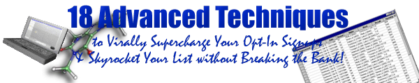 Pay for 18 Advanced Techniques to Virally Supercharge Your Opt-In Signups & Skyrocket Your List without Breaking the Bank