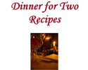 Thumbnail Dinner for Two Recipes - Instant eBook Download