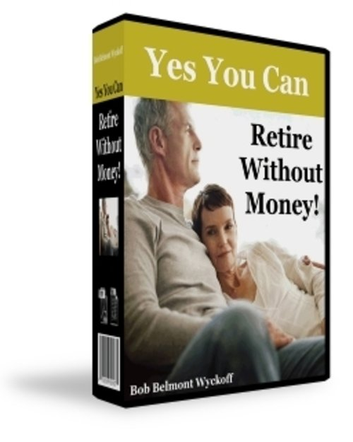Pay for Yes, You Can Retire Without Money - 309 Pages PDF eBook