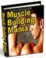 Thumbnail Muscle Building Mania How To Build Lean, Solid Muscle Quickly & Easily - *w/resell Rights*