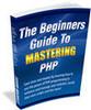 Thumbnail Beginner's Guide to Mastering PHP - MRR + 2 Mystery BONUSES!