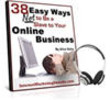 Thumbnail 38 Easy Ways NOT to Be a Slave to Your Online Business!