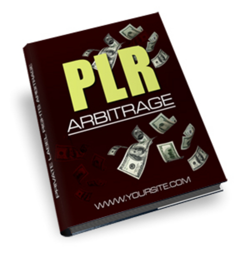Pay for PLR Arbitrage - with Private Label Rights + MYSTERY BONUS!