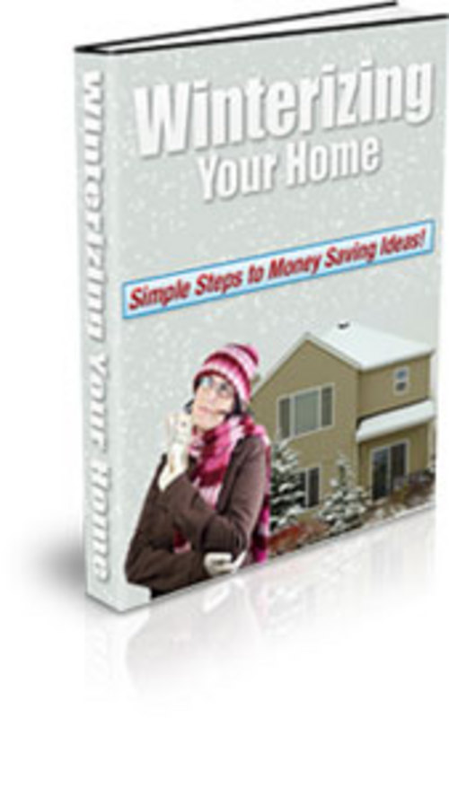 Pay for Winterizing Your Home - with Private Label Rights + BONUS