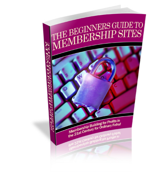 Pay for Beginners Guide To Membership Sites - with FULL PLR+BONUS!