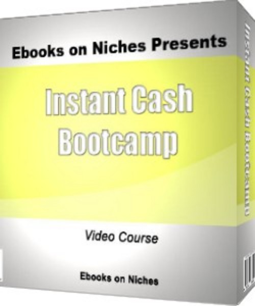 Pay for Instant Cash Boot Camp-with Master Resell Rights+BONUS!