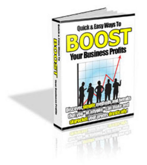 Pay for Quick And Easy Ways To Boost Your Business Profits - PLR!