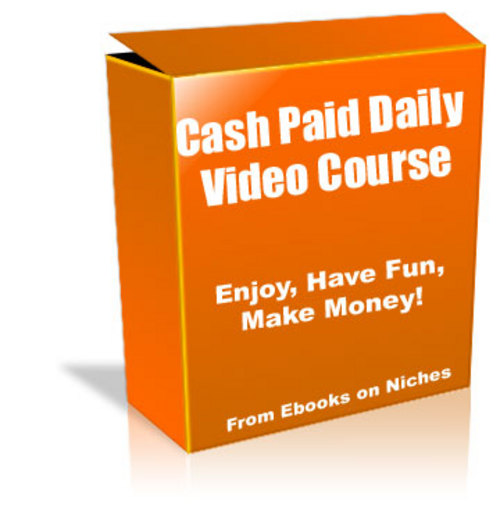 Pay for Cash Paid Daily Video Course- Master Resell Rights + BONUS!