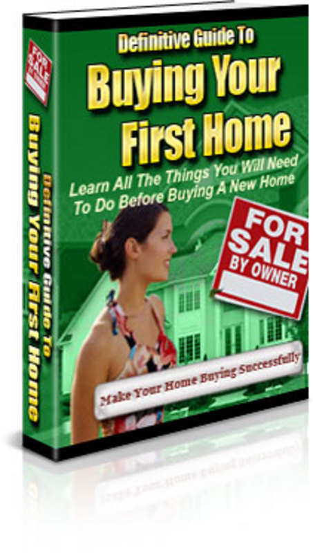 Pay for Definitive Guide To Buying Your First Home-with PLR+BONUSES!