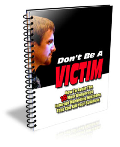 Pay for Don´t Be A Victim - How To Avoid 18 Most Dangerous Mistakes!