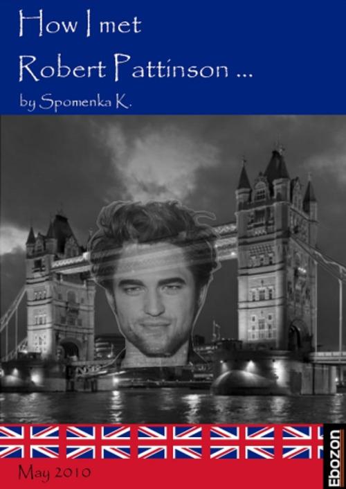 Pay for How I met Robert Pattinson (Deutsche Ausgabe)