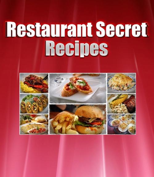 Restaurant secret recipes download recipes cooking pay for restaurant secret recipes forumfinder Choice Image