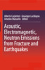 Thumbnail Acoustic, Electromagnetic, Neutron Emissions from Fracture a