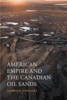 Thumbnail American Empire and the Canadian Oil Sands
