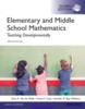 Thumbnail Elementary and Middle School Mathematics: Teaching Developme