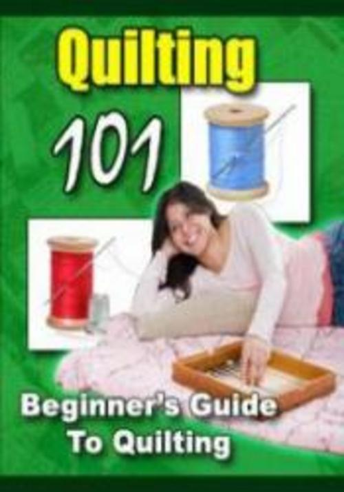Pay for Quilting 101 Beginners Guide to Quilting