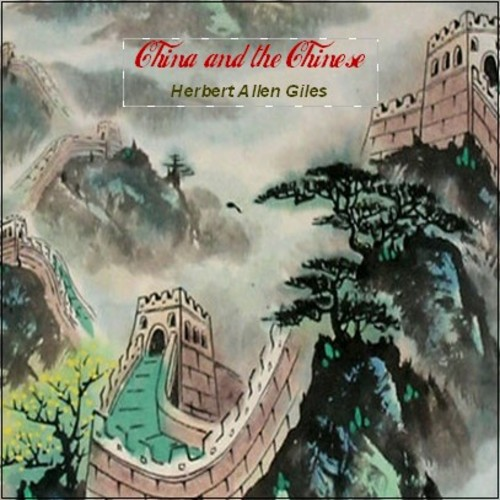 Pay for CHINA & THE CHINESE by Herbert Allen Giles