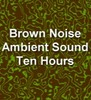 Thumbnail Brown Noise Electronic Ambient Sound Ten Hours