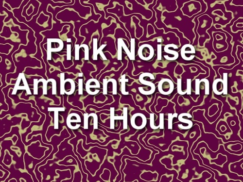 Pay for Pink Noise Electronic Ambient Sound Ten Hours