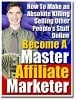 Thumbnail Become A Master Affiliate Marketer Step-By-Step