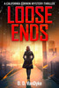 Thumbnail Loose Ends - California Corwin P.I. Mystery Series Book 1