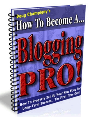 Pay for How to Become a Blogging Pro - Doug Champigny - MRR