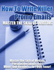 Thumbnail How to Write Killer Promo eMails-Master The Skill Of Writing
