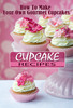 Thumbnail How To Make Your Own Gourmet Cupcakes 14 Recipes