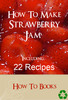 Thumbnail How To Make STRAWBERRY JAM with 22 Simple Recipes