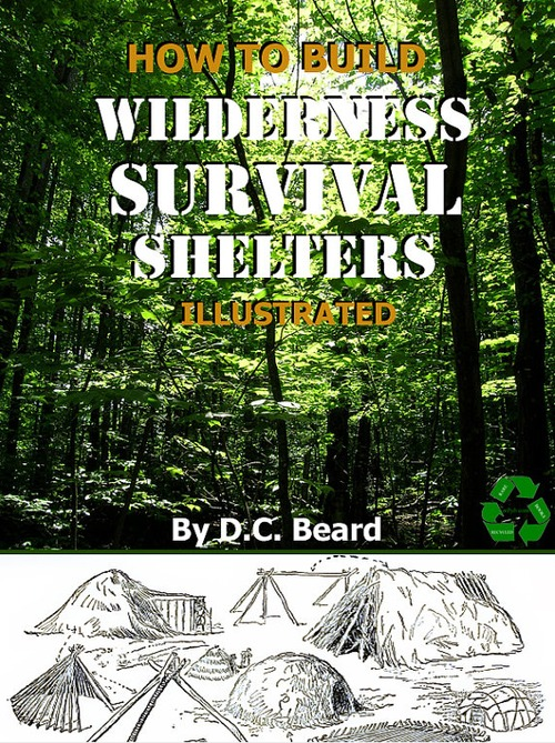 Pay for How To Build WILDERNESS SURVIVAL SHELTERS Fully illustrated