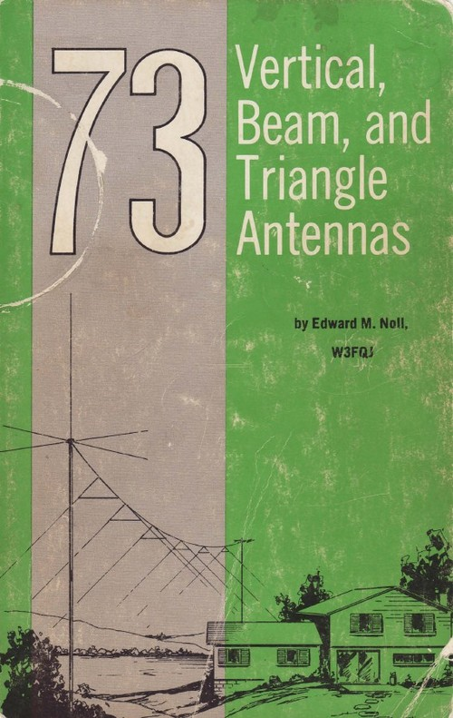 Pay for 73 Vertical, Beam, and Triangle Antennas by Edward M. Noll