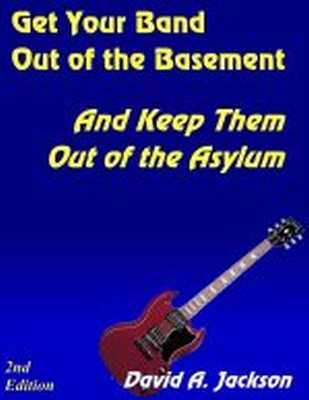 Pay for Music Theory: Get Your Band Out Of The Basement And Keep Them Out Of The Asylum
