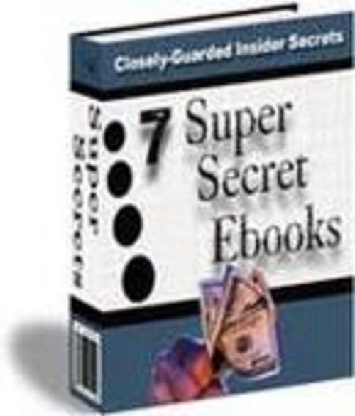 Pay for 7 Super Secrets Ebooks!Closely-Guarded Insider Secrets + Resell Rights!