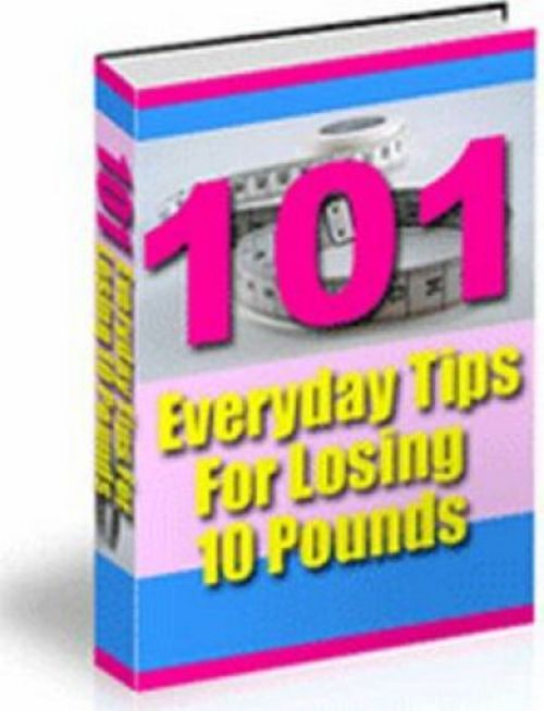 Pay for 101 Everyday Tips For Losing 10 Pounds + RESELL Rights!