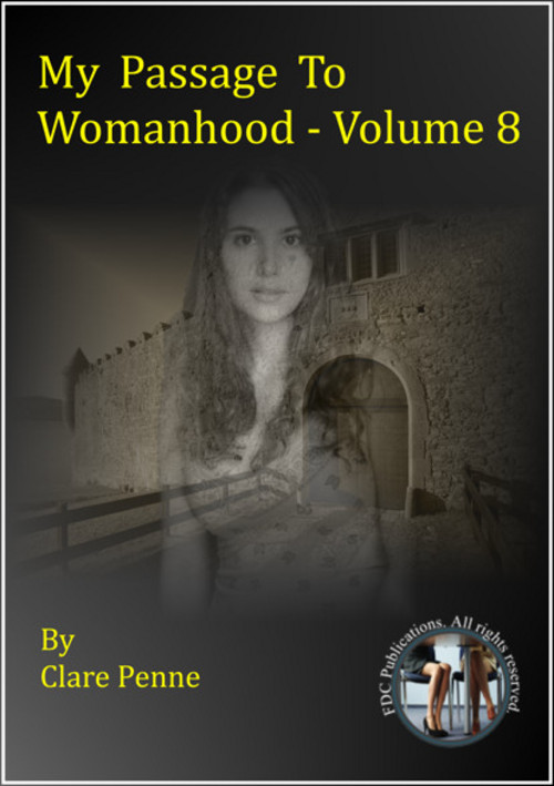 Pay for My Passage to Womanhood by Clare Penne - Volume Eight