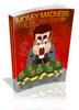 Thumbnail Money Madness For The 21st Century - Mrr+Free Bonus