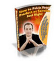 Thumbnail How to Price Your Product or Service Just Right - Plr+Bonus