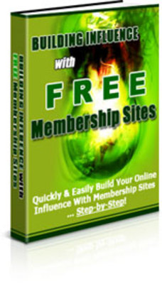 Pay for Building Influence With Free Membership Sites - plr+bonus
