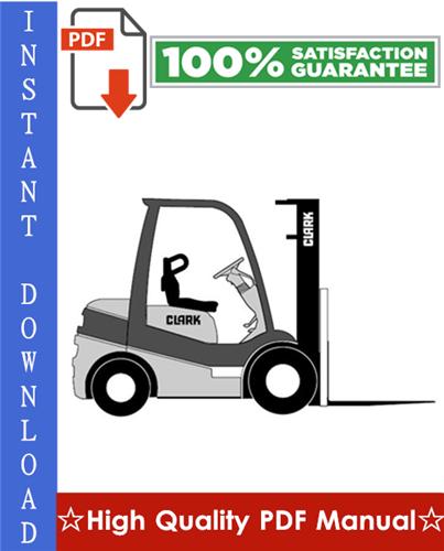 Thumbnail Clark C15, C15C, C18, C18C, C20s, C20sC, C20, C20C, C25, C25C, C30, C30C, C32C, C33, C35 Gas & LPG & Diesel Forklift Trucks Workshop Service Repair Manual