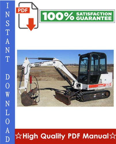 Thumbnail Bobcat X331 Excavator Workshop Service Repair Manual (S/N: 512911001-512912999)