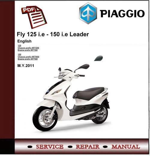 piaggio fly 125 ie 150 ie leader workshop service manual downl rh tradebit com service manual piaggio ape 50 service manual piaggio mp3 500