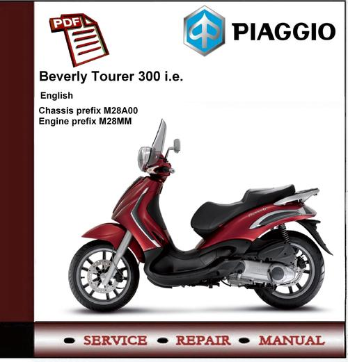 piaggio beverly tourer 300 ie workshop service repair manual down rh tradebit com piaggio beverly 200 user manual piaggio beverly 200 workshop manual