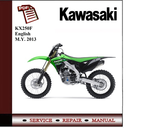 pay for kawasaki kx250f 2013 workshop service repair manual