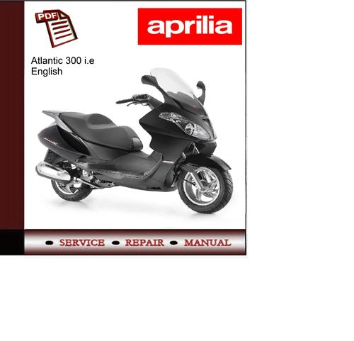 pay for aprilia atlantic 300 i e workshop service repair manual