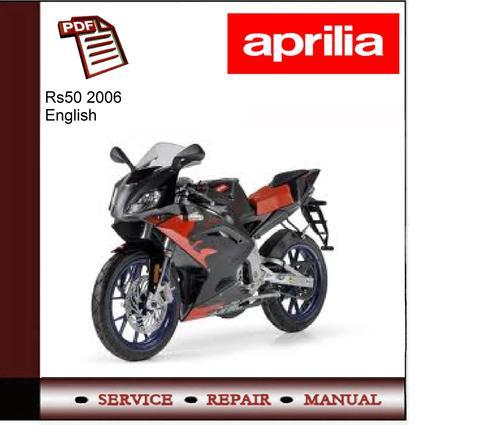 aprilia rs50 2006 workshop service repair manual