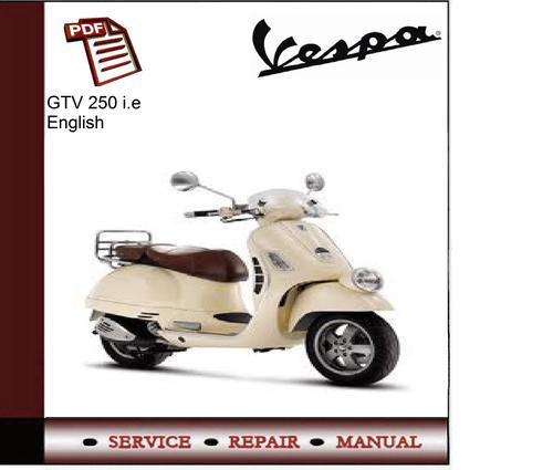 vespa gtv 250 i e workshop service manual download Vespa GTV 250 Horspower 2006 Vespa 250 GTS